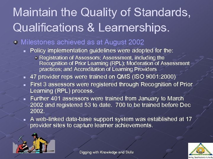 Maintain the Quality of Standards, Qualifications & Learnerships. Milestones achieved as at August 2002