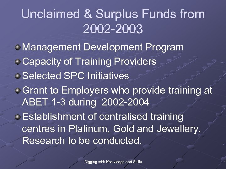 Unclaimed & Surplus Funds from 2002 -2003 Management Development Program Capacity of Training Providers