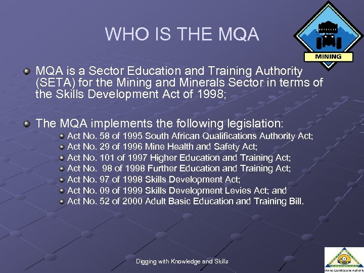 WHO IS THE MQA is a Sector Education and Training Authority (SETA) for the