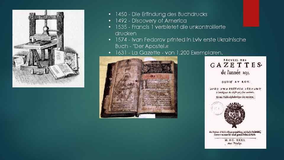 • 1450 - Die Erfindung des Buchdrucks • 1492 - Discovery of America