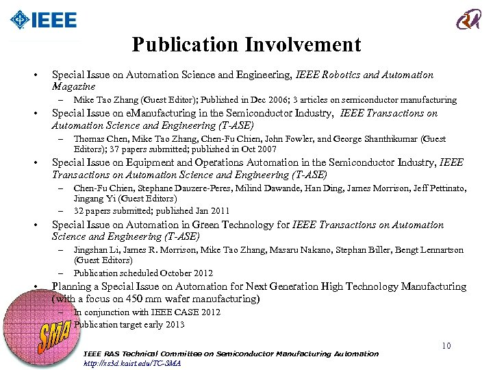 Publication Involvement • Special Issue on Automation Science and Engineering, IEEE Robotics and Automation