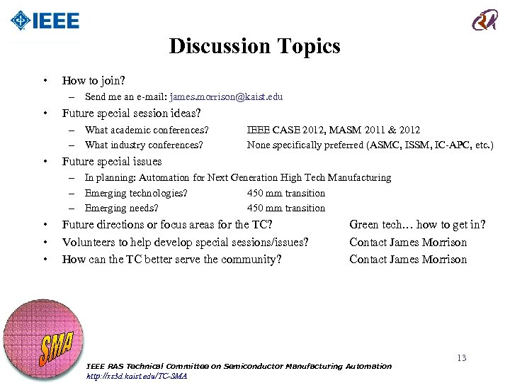 Discussion Topics • How to join? – Send me an e-mail: james. morrison@kaist. edu
