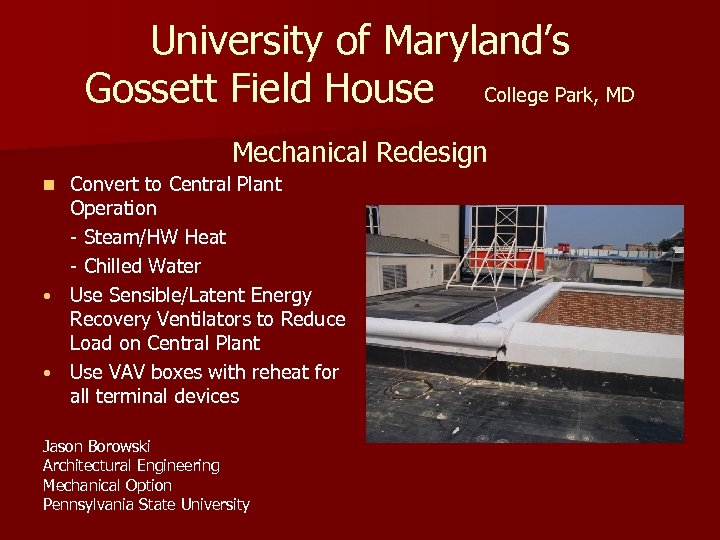 University of Maryland's Gossett Field House College Park, MD Mechanical Redesign Convert to Central