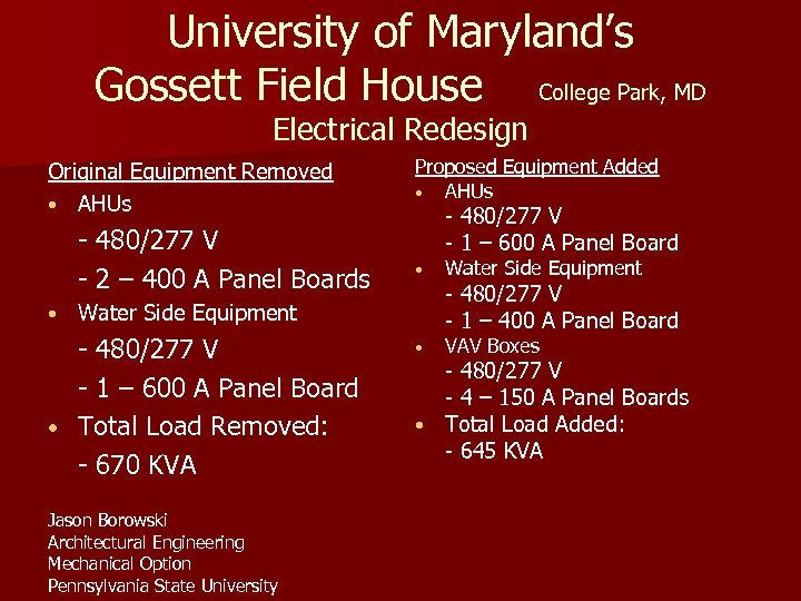 University of Maryland's Gossett Field House College Park, MD Electrical Redesign Original Equipment Removed