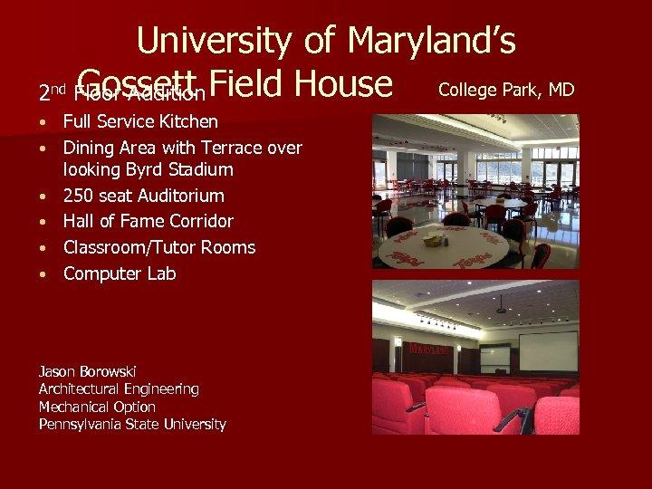 2 nd • • • University of Maryland's Gossett College Park, MD Floor Addition