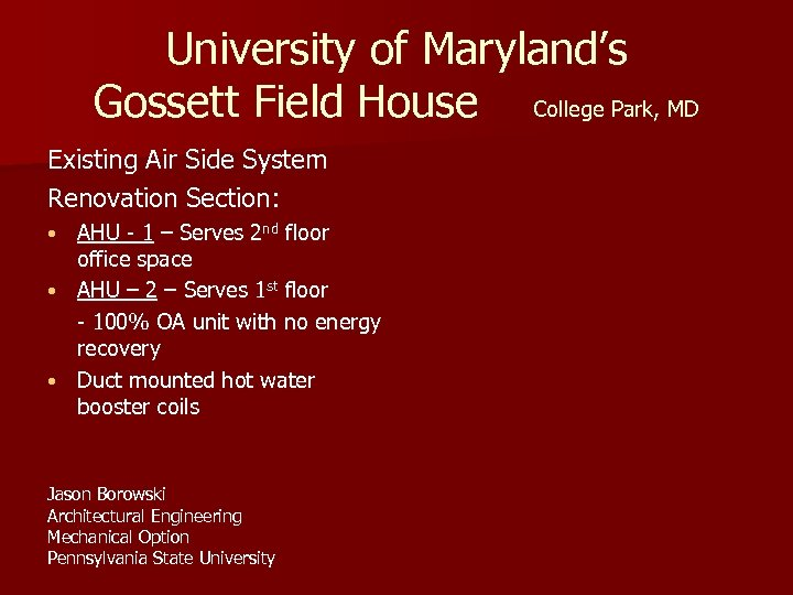 University of Maryland's Gossett Field House College Park, MD Existing Air Side System Renovation