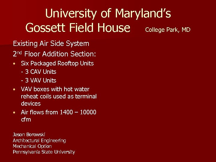 University of Maryland's Gossett Field House College Park, MD Existing Air Side System 2