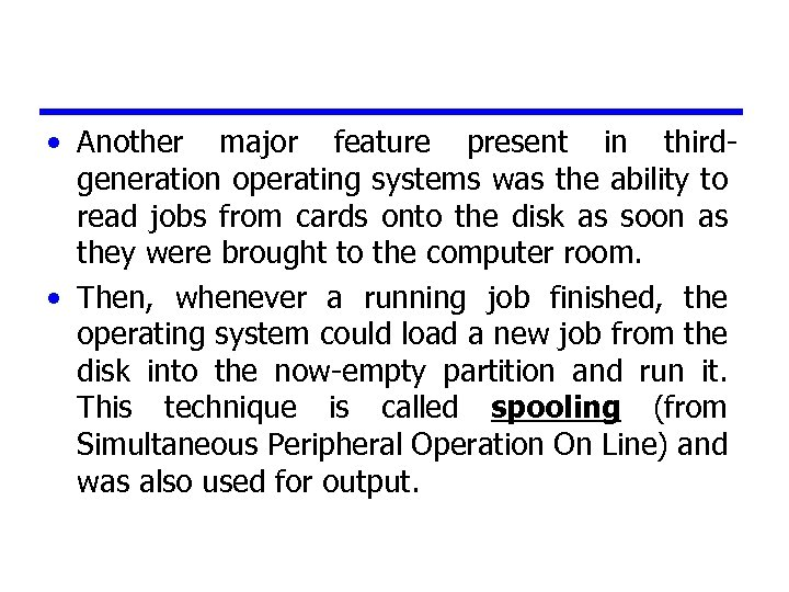 • Another major feature present in thirdgeneration operating systems was the ability to