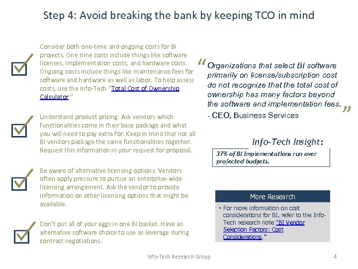 Step 4: Avoid breaking the bank by keeping TCO in mind Consider both one-time