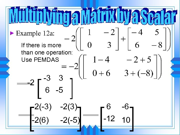 Example 12 a: If there is more than one operation: Use PEMDAS -2 -3