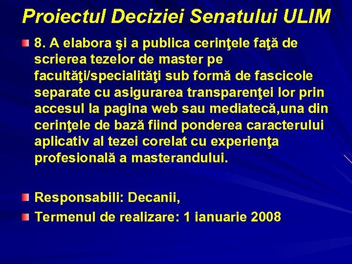 Proiectul Deciziei Senatului ULIM 8. A elabora şi a publica cerinţele faţă de scrierea