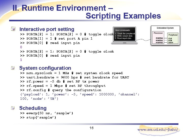 II. Runtime Environment – Scripting Examples Interactive port setting >> >> >> 0 >>