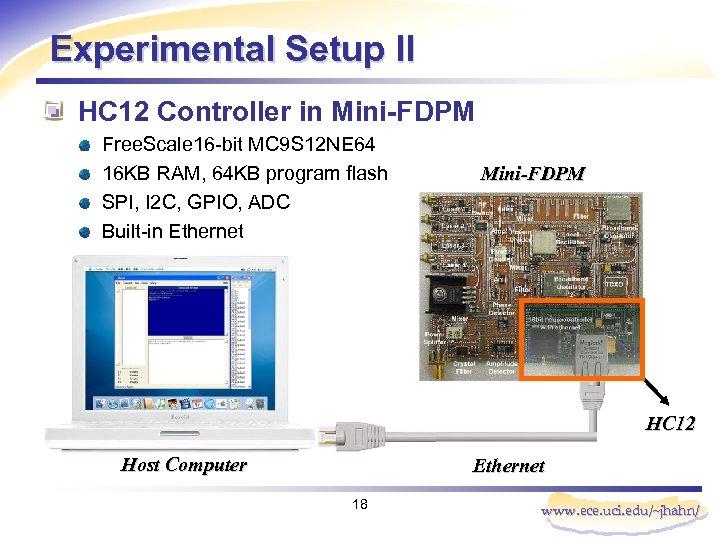 Experimental Setup II HC 12 Controller in Mini-FDPM Free. Scale 16 -bit MC 9