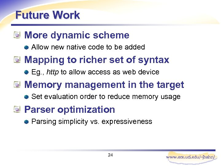 Future Work More dynamic scheme Allow new native code to be added Mapping to