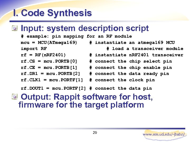 I. Code Synthesis Input: system description script # example: pin mapping for an RF
