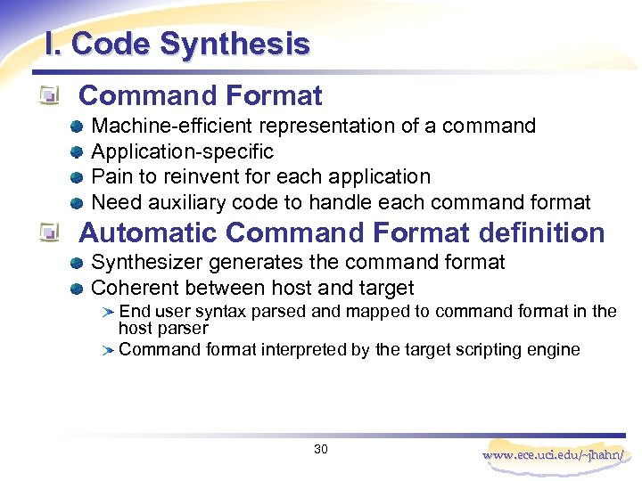 I. Code Synthesis Command Format Machine-efficient representation of a command Application-specific Pain to reinvent