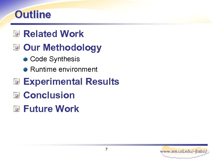 Outline Related Work Our Methodology Code Synthesis Runtime environment Experimental Results Conclusion Future Work
