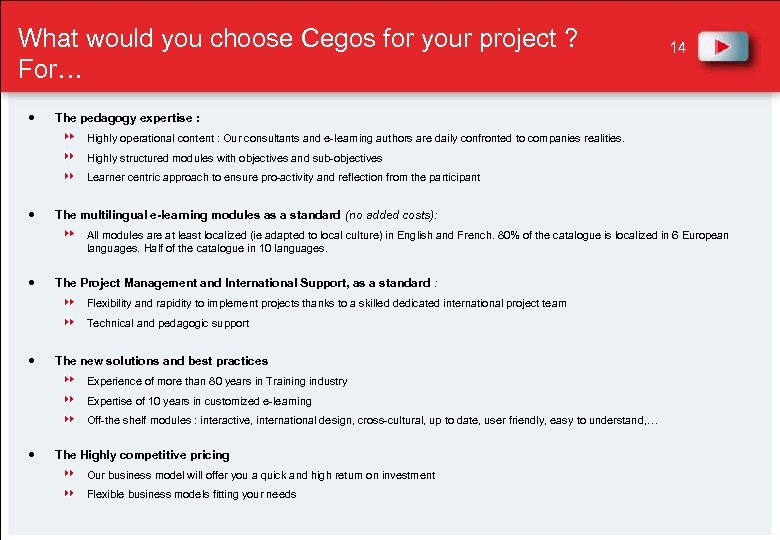 What would you choose Cegos for your project ? For… 14 The pedagogy expertise