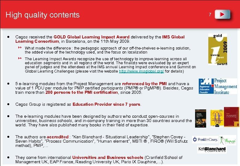 High quality contents Cegos received the GOLD Global Learning Impact Award delivered by the