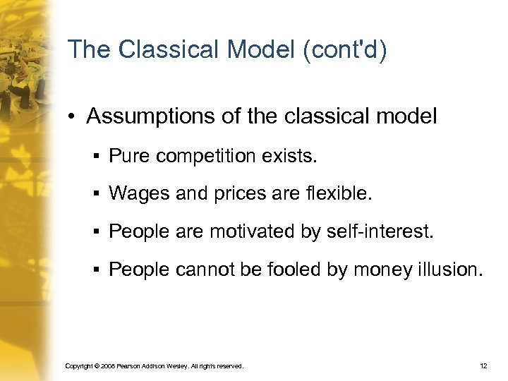 The Classical Model (cont'd) • Assumptions of the classical model § Pure competition exists.