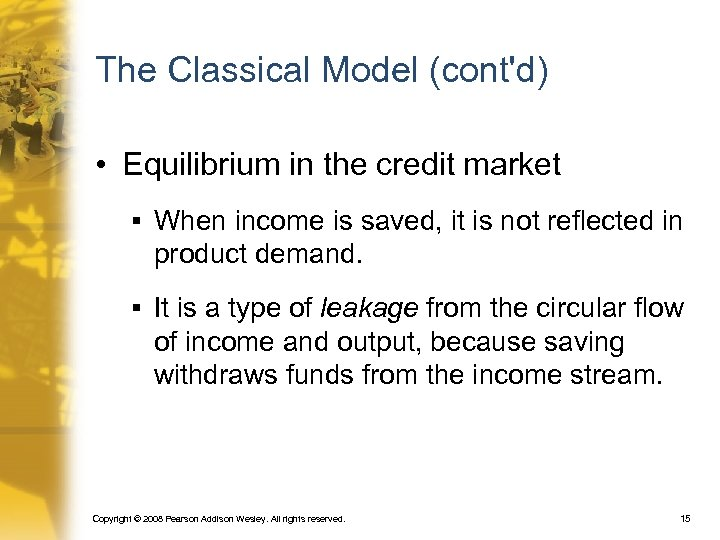 The Classical Model (cont'd) • Equilibrium in the credit market § When income is