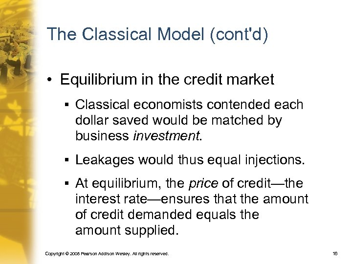 The Classical Model (cont'd) • Equilibrium in the credit market § Classical economists contended
