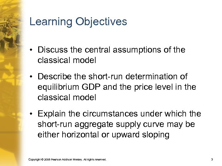 Learning Objectives • Discuss the central assumptions of the classical model • Describe the