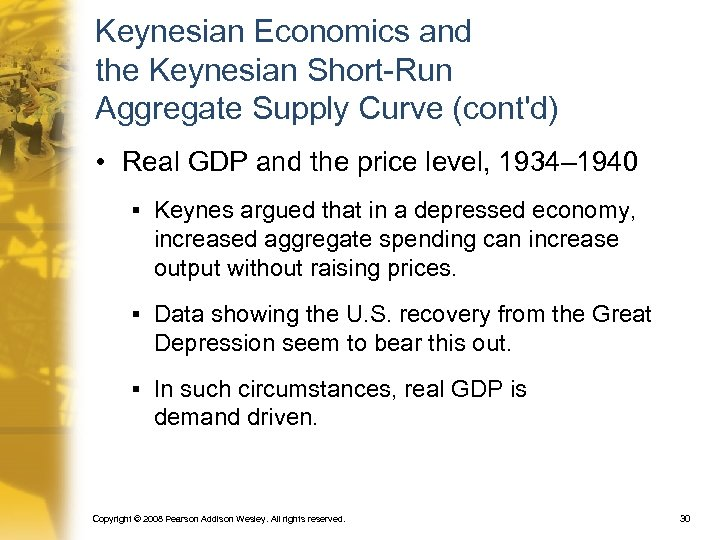 Keynesian Economics and the Keynesian Short-Run Aggregate Supply Curve (cont'd) • Real GDP and