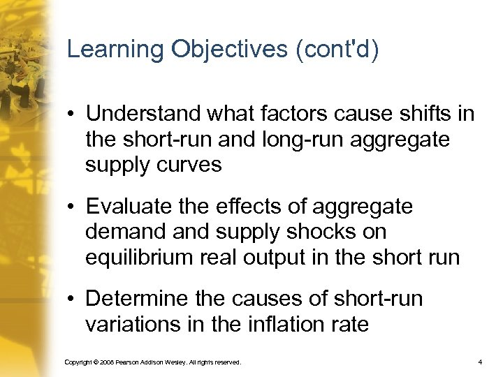 Learning Objectives (cont'd) • Understand what factors cause shifts in the short-run and long-run