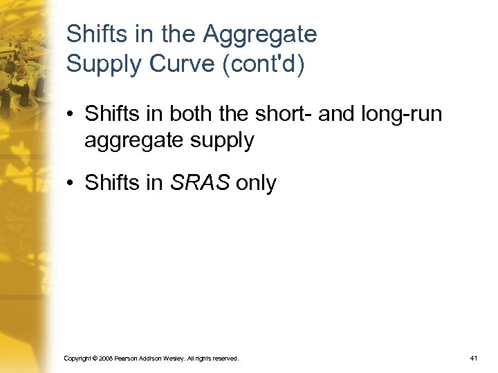Shifts in the Aggregate Supply Curve (cont'd) • Shifts in both the short- and