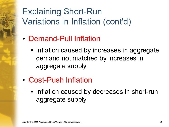 Explaining Short-Run Variations in Inflation (cont'd) • Demand-Pull Inflation § Inflation caused by increases