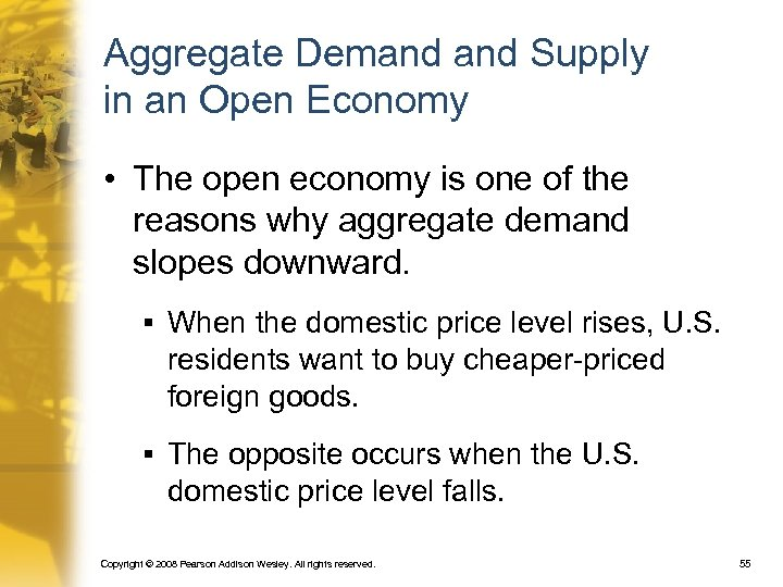 Aggregate Demand Supply in an Open Economy • The open economy is one of