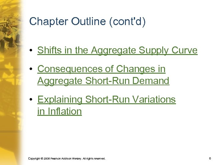 Chapter Outline (cont'd) • Shifts in the Aggregate Supply Curve • Consequences of Changes