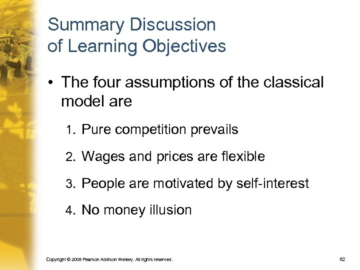 Summary Discussion of Learning Objectives • The four assumptions of the classical model are