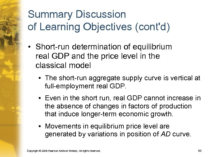 Summary Discussion of Learning Objectives (cont'd) • Short-run determination of equilibrium real GDP and
