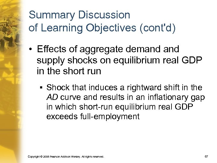 Summary Discussion of Learning Objectives (cont'd) • Effects of aggregate demand supply shocks on