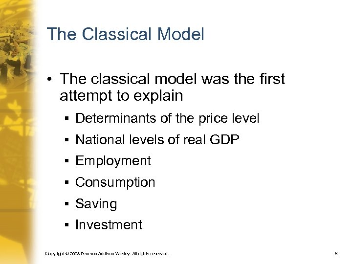 The Classical Model • The classical model was the first attempt to explain §