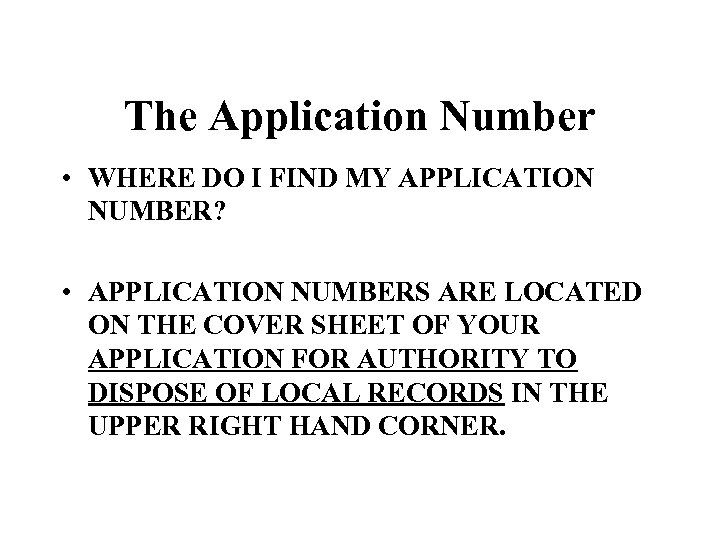 The Application Number • WHERE DO I FIND MY APPLICATION NUMBER? • APPLICATION NUMBERS