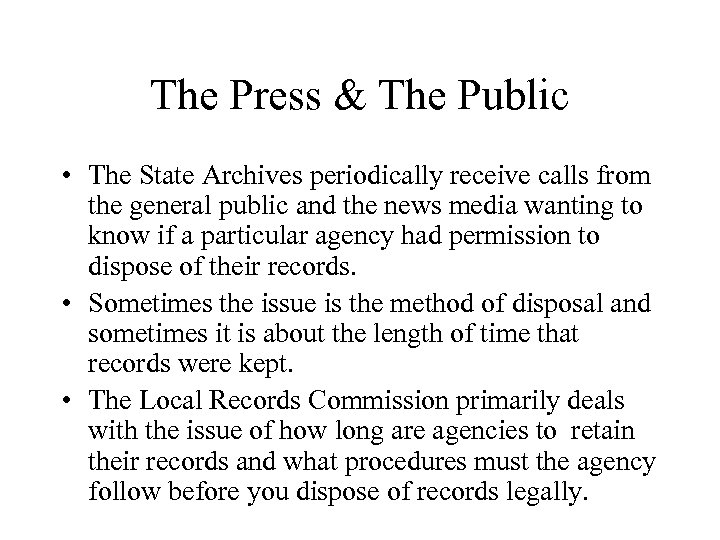 The Press & The Public • The State Archives periodically receive calls from the