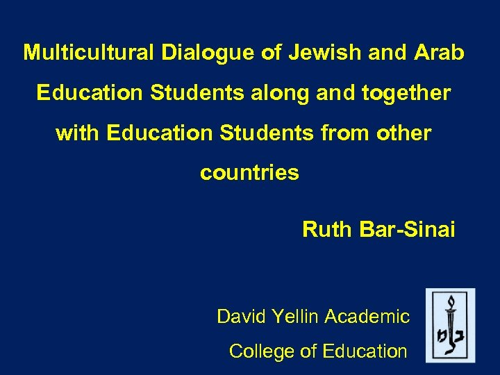 Multicultural Dialogue of Jewish and Arab Education Students along and together with Education Students