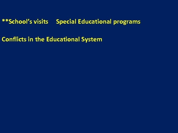 **School's visits Special Educational programs Conflicts in the Educational System