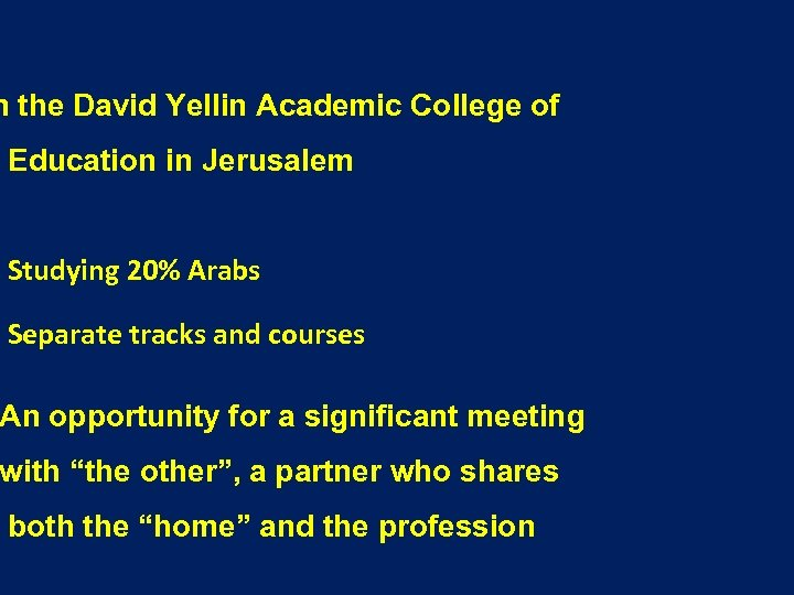 n the David Yellin Academic College of Education in Jerusalem Studying 20% Arabs Separate
