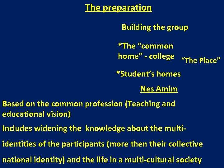 """The preparation Building the group *The """"common home"""" - college """"The Place"""" *Student's homes"""