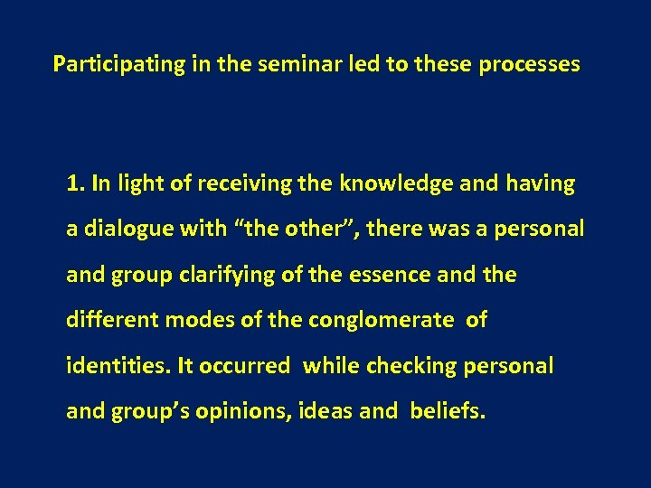 Participating in the seminar led to these processes 1. In light of receiving the