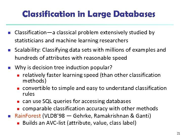 Classification in Large Databases n n Classification—a classical problem extensively studied by statisticians and