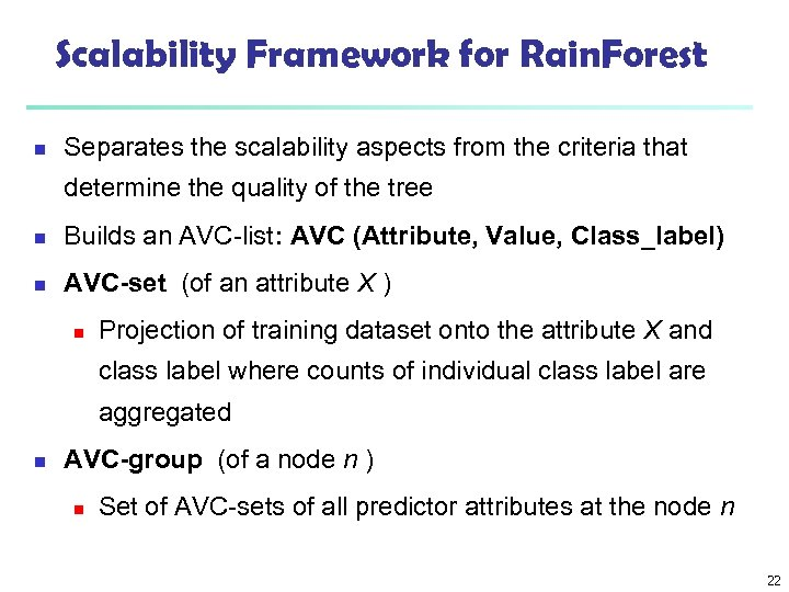 Scalability Framework for Rain. Forest n Separates the scalability aspects from the criteria that