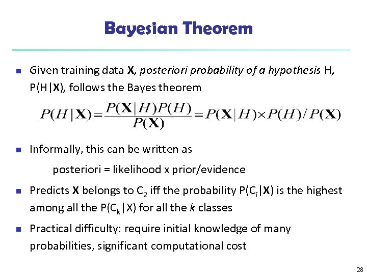 Bayesian Theorem n n Given training data X, posteriori probability of a hypothesis H,