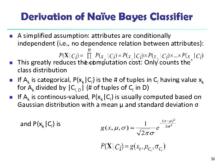 Derivation of Naïve Bayes Classifier n n A simplified assumption: attributes are conditionally independent