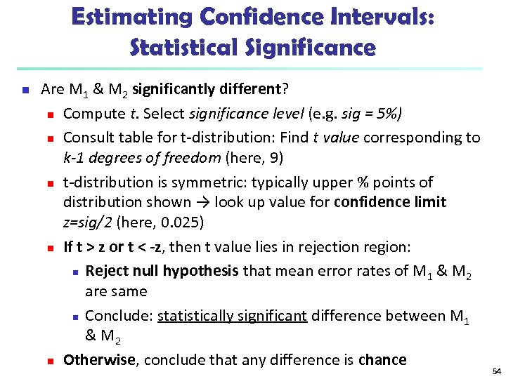 Estimating Confidence Intervals: Statistical Significance n Are M 1 & M 2 significantly different?