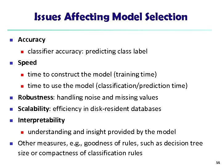 Issues Affecting Model Selection n Accuracy n n classifier accuracy: predicting class label Speed
